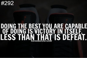 ... Is Victory In Itself. Less Than That Is Defeat. ~ Basketball Quotes