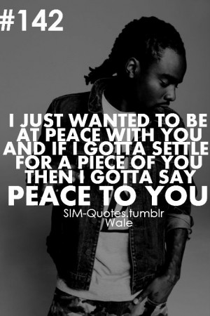 Wale Quotes About Love Wale, love, life quotes,