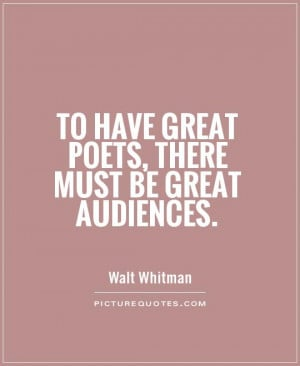 Poetry Quotes Poets Quotes Walt Whitman Quotes