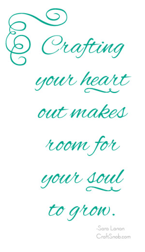 Craft Quotes: Why You Should Craft Your Heart Out Printable