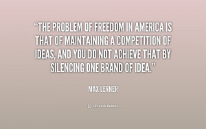 quote-Max-Lerner-the-problem-of-freedom-in-america-is-195886.png