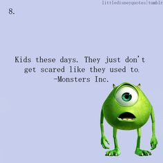 Monsters Inc - kids these days. they just don't get scared like they ...