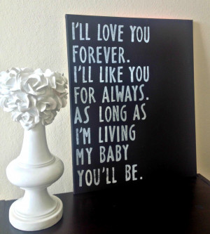 Love You Forever Book Quotes I'll love you forever by