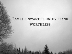 ... suicidal alone self harm self hate worthless unwanted unloved