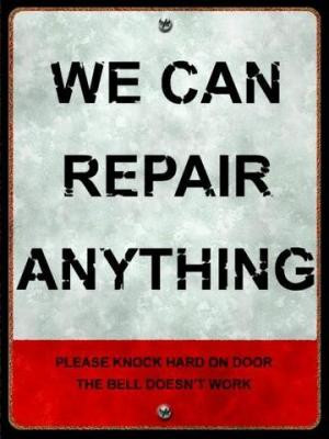 We can repair anythingPlease knock hard on doorThe bell doesn't work