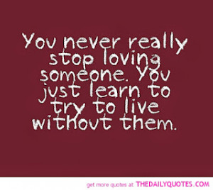 never-really-stop-loving-someone-love-quotes-sayings-pictures.jpg