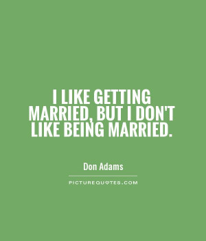 Marriage Quotes Married Quotes Don Adams Quotes