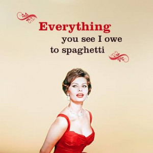Sophia Loren Quotes