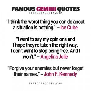 Famous Gemini Quotes : Ice Cube, Angelina Jolie, John F. Kennedy