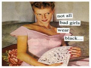 Not all bad girls wear black