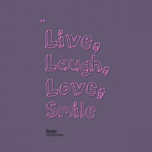 Quotes Picture: live, laugh, love, smile