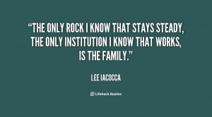 The only rock I know that stays steady, the only institution I know ...