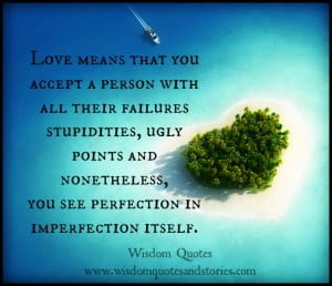 means accepting failures stupidities imperfections - Wisdom Quotes ...