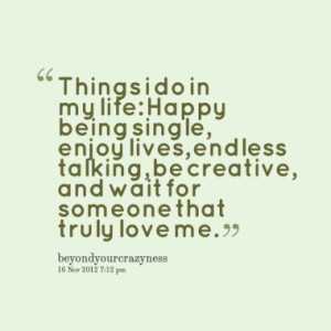 Enjoying the Single Life Quotes http://inspirably.com/quotes/by ...