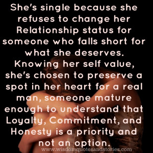 ... is single because she knows her self value - Wisdom Quotes and Stories