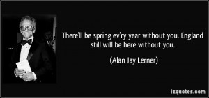quote-there-ll-be-spring-ev-ry-year-without-you-england-still-will-be ...