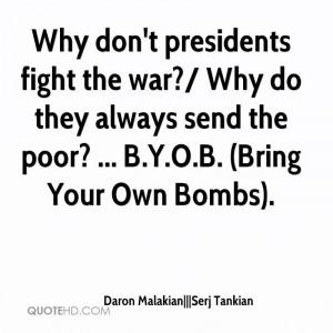 Daron Malakian|||Serj Tankian Quotes