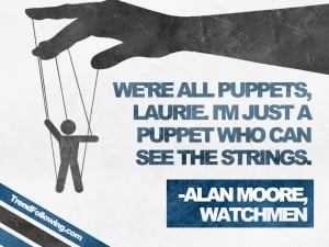 Watchmen Quote: We're All Puppets