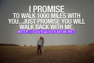 ... to walk 1000 miles with you! Because Love …….is not simple thing