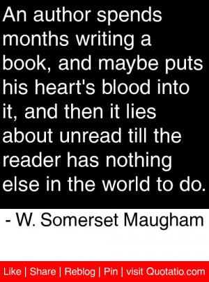 ... else in the world to do. - W. Somerset Maugham #quotes #quotations