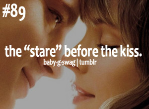 "The ""stare"" before the kiss :)"