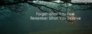 Forget What You Feel. Remember What You Profile Facebook Covers