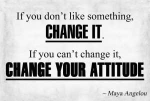This entry was posted in Attitude Quotes , Change quotes , Maya ...