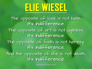 Elie Wiesel Opposite Quotes