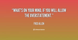 quote-Fred-Allen-whats-on-your-mind-if-you-will-49891.png