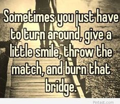 ... quotes, quote life, burning your bridges, far away love quotes, family