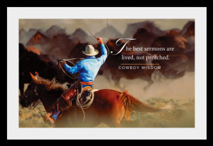 The Best Sermons Are Lived Not Preached Cowboy Wisdom
