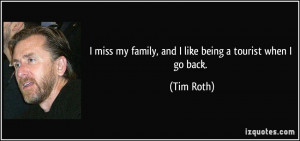 quote-i-miss-my-family-and-i-like-being-a-tourist-when-i-go-back-tim ...