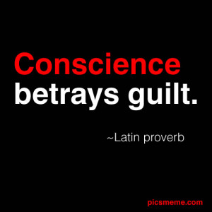Guilty Conscience Quotes A Guilty Conscience Needs To