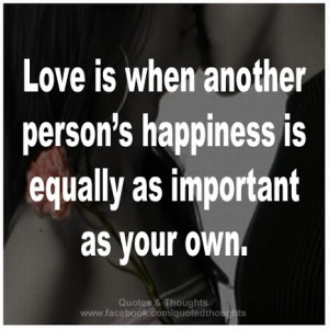 ... When Another Person's Happiness Is Equally As Important As Your Own