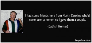 More Catfish Hunter Quotes