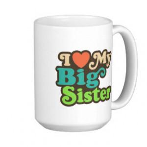 Love My Big Sister Mugs