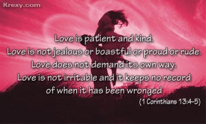 Love is patient and kind. Love is not jealous or boastful or proud or ...