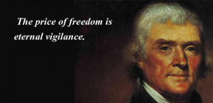 The Price Of Freedom Is Eternal Vigilance