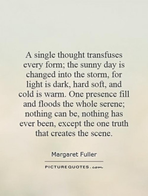 single thought transfuses every form; the sunny day is changed into ...