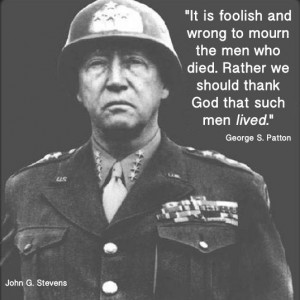 ... George S. Patton #MemorialDay #quote #quoteoftheday #remembrance #