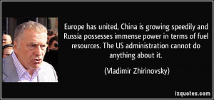 has united, China is growing speedily and Russia possesses immense ...