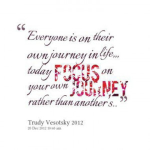 Focus on your own journey