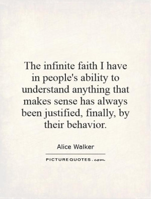 The infinite faith I have in people's ability to understand anything ...