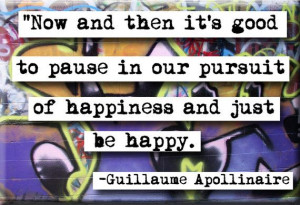just-be-happy-guillaume-apollinaire-quotes-sayings-pictures.jpg