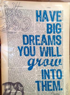 have big dreams....