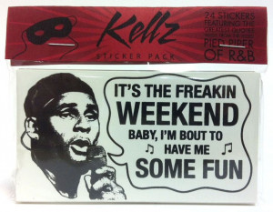 Assorted R Kelly quote stickers for emergencies
