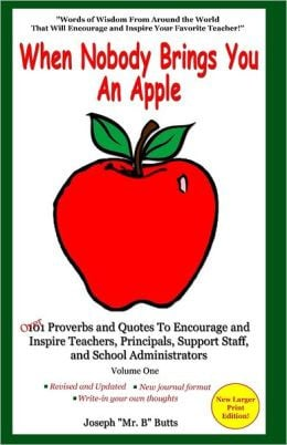 Apple: Over 101 Proverbs and Quotes to Encourage and Inspire Teachers ...