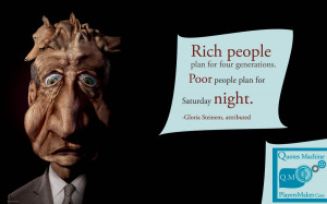 Rich People Quotes Rich people plan for four