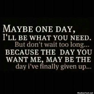 The Day I Give Up