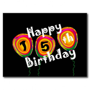 Happy 15th Birthday Colorful Balloons Post Card